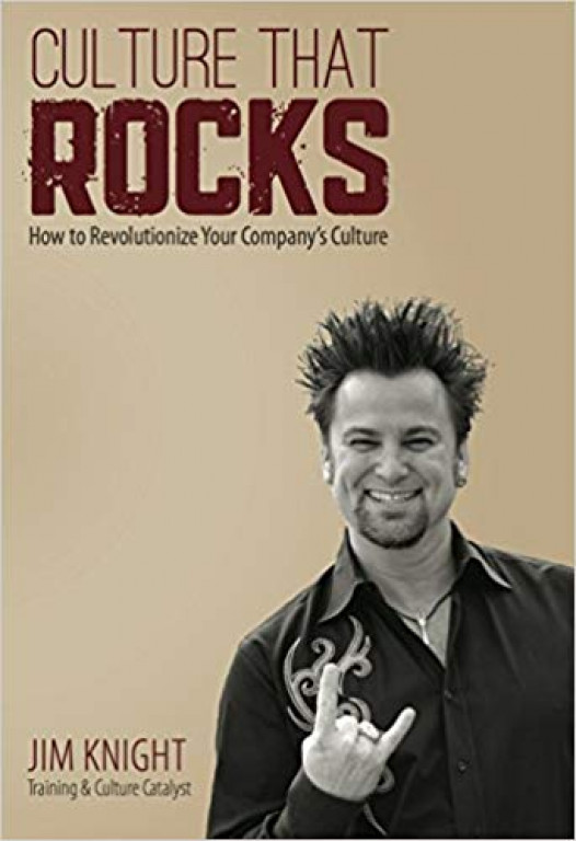 Culture That Rocks: How to Revolutionize Your Company's Culture