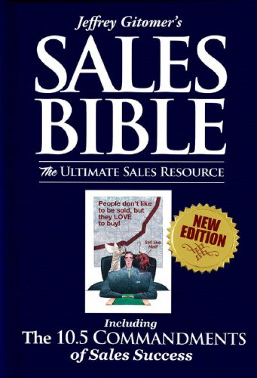 The Sales Bible: The Ultimate Sales Resource: Including The 10.5 Commandments of Sales Success